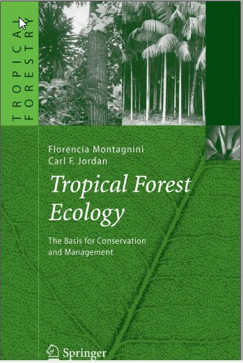 Tropical Forest Ecology The Basis for Conservation and Management